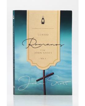 Série Lendo a Bíblia com John Stott | Romanos | Vol. 1 | John Stott