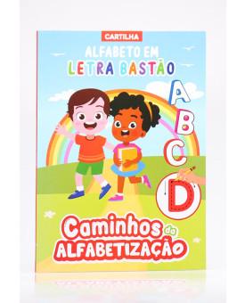 Cartilha Caminhos da Alfabetização   Alfabeto em Letra Bastão