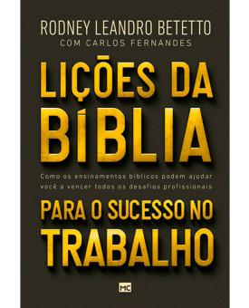 Lições da Bíblia Para o Sucesso no Trabalho | Rodney Leandro Betetto