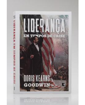 Liderança em Tempos de Crise | Doris Kearns Goodwin