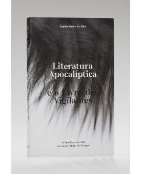 Literatura Apocalíptica e o Livros dos Vaigilantes | Ângelo Vieira da Silva