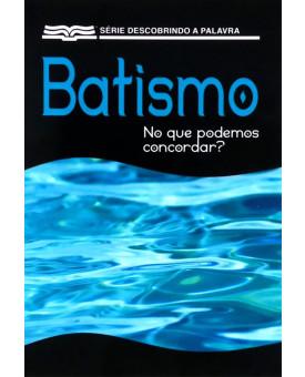 Livreto Batismo no que Podemos Concordar?