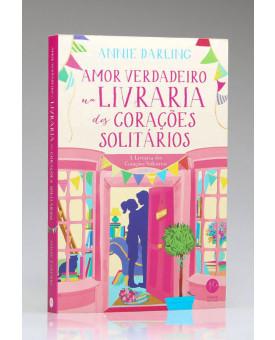 Amor Verdadeiro na Livraria dos Corações Solitários | Vol.2 | Annie Darling