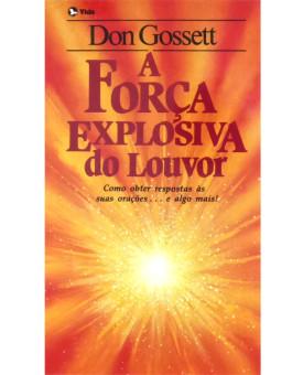 A Força Explosiva do Louvor | Don Gossett