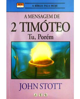 A Mensagem de 2 Timóteo | John Stott