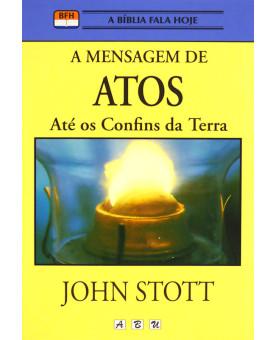 A Mensagem de Atos | John Stott