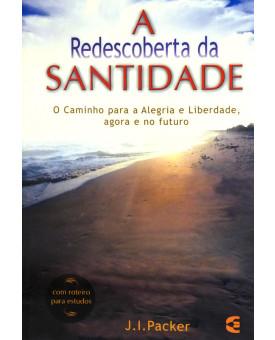 A Redescoberta da Santidade | J. I. Packer