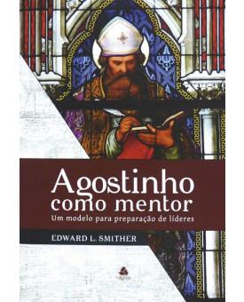 Agostinho Como Mentor | Edward L. Smither