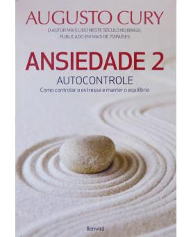 Ansiedade 2 | Autocontrole | Augusto Cury