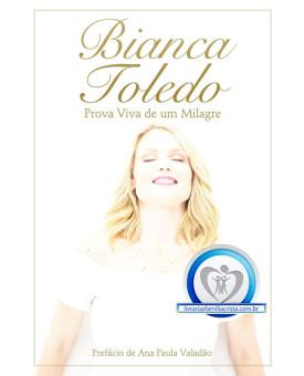 Bianca Toledo | Prova Viva de um Milagre