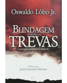 Livro Blindagem Contra as Trevas | Oswaldo Lôbo Jr.