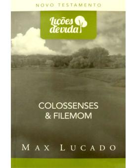 Livro Lições de Vida | Colossenses & Filemom | Max Lucado