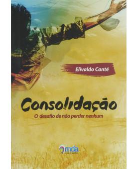 Consolidação | O Desafio de Não Perder Nenhum | Elivaldo Canté