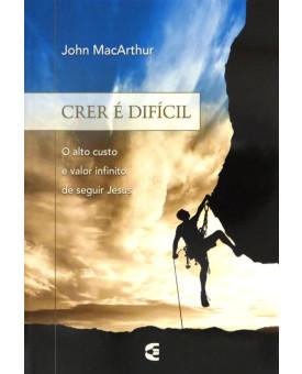 Crer é Difícil | John MacArthur