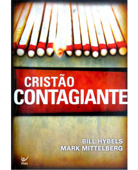 Cristão Contagiante | Bill Hybels e Mark Mittelberg
