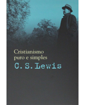 Cristianismo Puro e Simples | C.S. Lewis