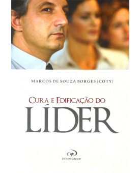Cura e Edificação do Líder | Marcos De Souza Borges