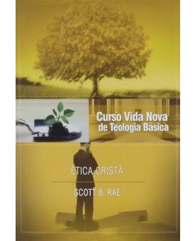Curso Vida Nova De Teologia Básica | Ética Cristã | Vol. 12
