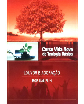 Curso Vida Nova De Teologia Básica | Louvor e Adoração | Vol. 11