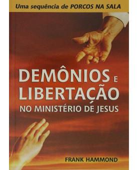 Demônios e Libertação no Ministério de Jesus | Frank Hammond