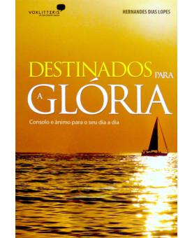 Destinados Para A Glória | Hernandes Dias Lopes