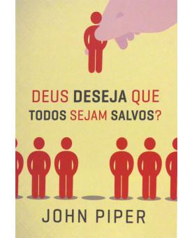 Livro Deus Deseja Que Todos Sejam Salvos? - John Piper