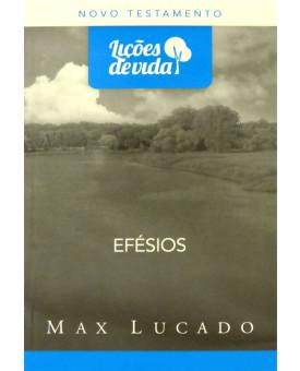 Série Lições de Vida | Efésios | Max Lucado