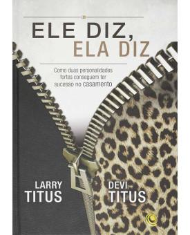 Ele Diz, Ela Diz | Larry Titus e Devi Titus