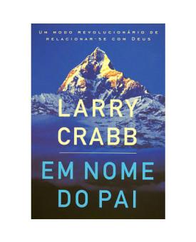 Em Nome do Pai | Larry Crabb