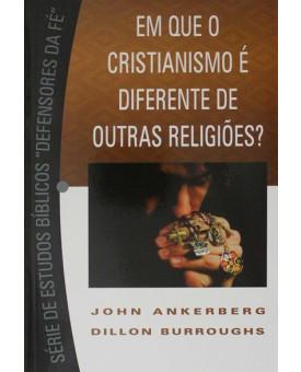 Em Que O Cristianismo É Diferente De Outras Religiões?
