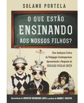 O Que Estão Ensinando Aos Nossos Filhos? | Solano Portela