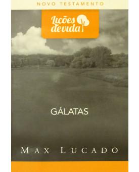 Livro Lições de Vida – Gálatas – Max Lucado