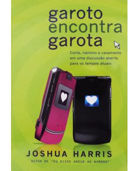 Garoto Encontra Garota | Joshua Harris