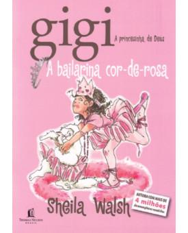 Livro Gigi A Princesinha de Deus – A Bailarina Cor-de-rosa – Sheila Walsh