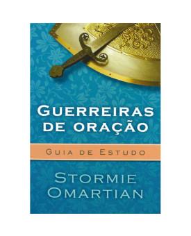 Guerreiras De Oração | Guia De Estudo | Stormie Omartian