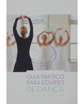 Guia Prático Para Equipes de Dança | Gisela Matos