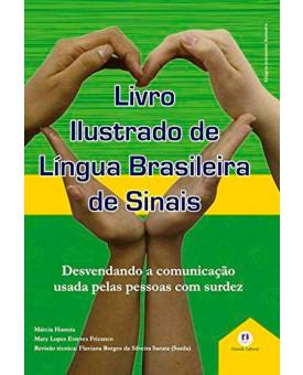 Livro Ilustrado de Língua Brasileira de Sinais | Márcia Honora | Mary Lopes Esteves Frizanco