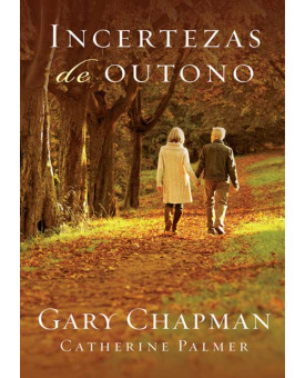 Incertezas de Outono | Gary Chapman e Catherine Palmer