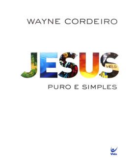 Livro Jesus Puro E Simples | Wayne Cordeiro