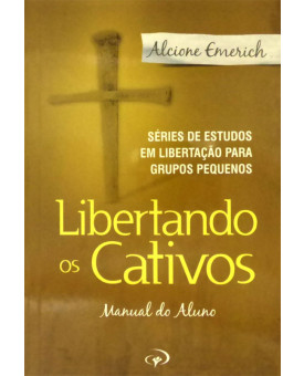 Livro Libertando Os Cativos – Manual Do Aluno – Alcione Emerich