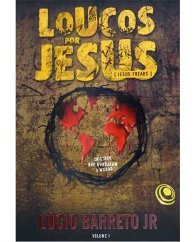 Livro Loucos Por Jesus - Volume 2 - Lucinho Barreto