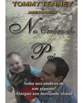 Livro No Ombro Do Pai - Tommy Tenney