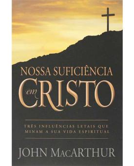 Nossa Suficiência Em Cristo | John MacArthur