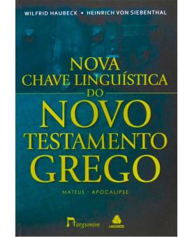 Chave Linguística do Novo Testamento Grego   Mateus - Apocalipse