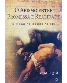 Livro O Abismo Entre Promessa e Realidade