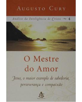 O Mestre Do Amor | Augusto Cury