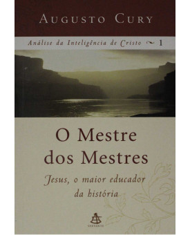 O Mestre Dos Mestres | Augusto Cury