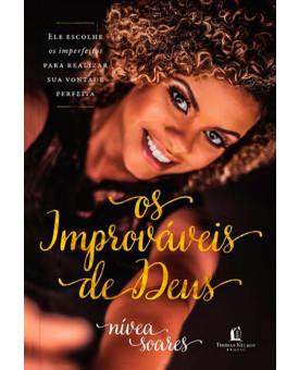 Livro Os Improváveis de Deus | Nivea Soares