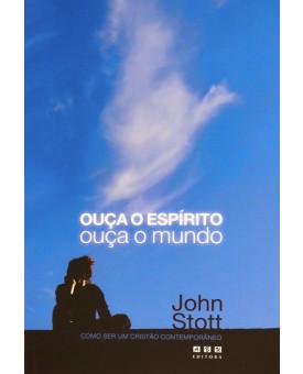 Livro Ouça o Espírito, Ouça o Mundo | John Stott