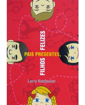 Livro Pais Presentes, Filhos Felizes